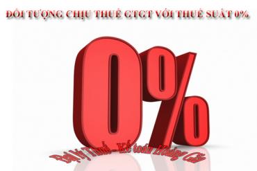Đối tượng chịu thuế GTGT với thuế suất 0%<