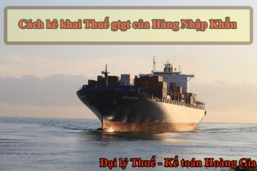 Cách kê khai thuế gtgt của hàng nhập khẩu: (theo điều 15 thông tư 219/2013/TT-BTC ngày 31/12/2013)<
